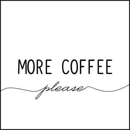 Tableau déco glossy WORDING MORE COFFEE  50x50cm