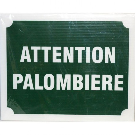 Panneau Attention Palombiere X 3